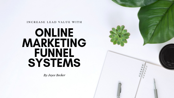 Online Marketing Funnel Systems Increase Lead Value